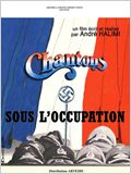 Chantons sous l&#39;Occupation