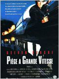 Pi&#232;ge &#224; grande vitesse