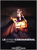 Le Dernier Caravans&#233;rail (Odyss&#233;es)