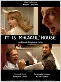 It&#39;s miracul&#39;house