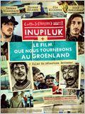 Inupiluk + Le film que nous tournerons au Groenland
