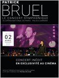 Patrick Bruel - Le Concert Symphonique (Pathé live)