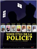 Vous &#234;tes de la police ?