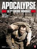 Apocalypse - La 1ère Guerre Mondiale