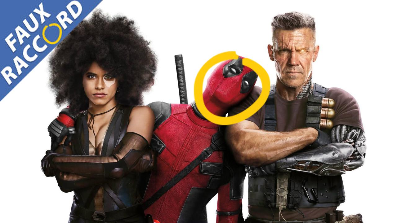 Faux Raccord : les gaffes et erreurs de Deadpool 2