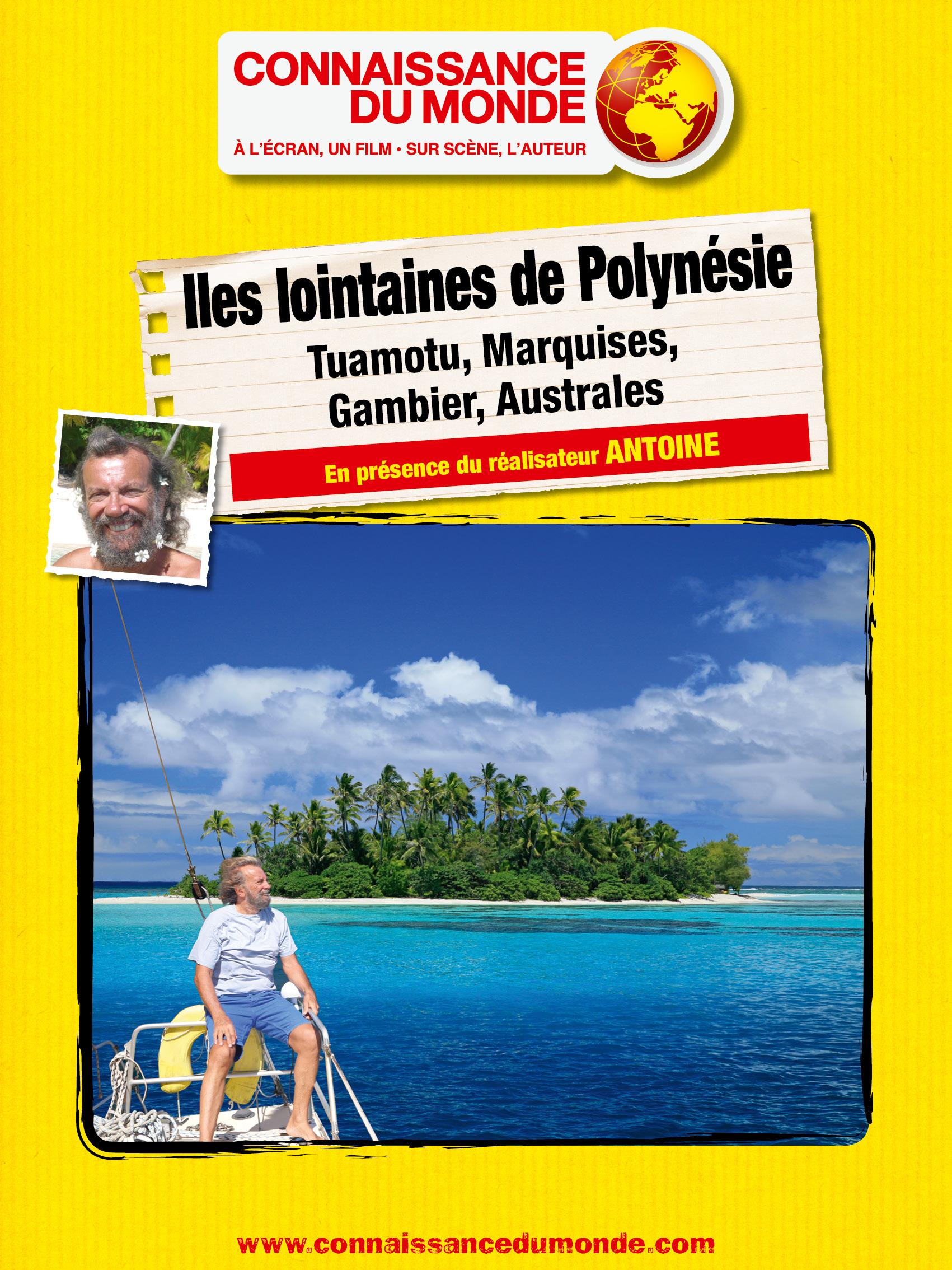 Iles Lointaines de Polynésie, Tuamotu, Marquises, Gambier, Australes
