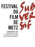 Festival du Film Subversif de Metz