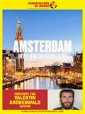 Connaissance du Monde : Amsterdam, héritière du siècle d'or