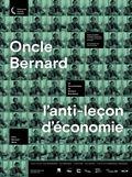 Photo : Oncle Bernard – l'anti-leçon d'économie