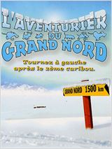 L'Aventurier du Grand Nord en streaming