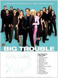 Big Trouble en streaming