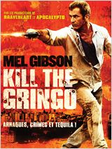 Regarder le Film Kill the Gringo