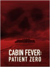 Cabin Fever : Patient Zero en streaming