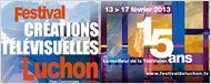 Coup d'envoi du 15ème Festival des Créations télévisuelles de Luchon