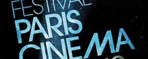Le Festival Paris Cinéma, c'est parti !
