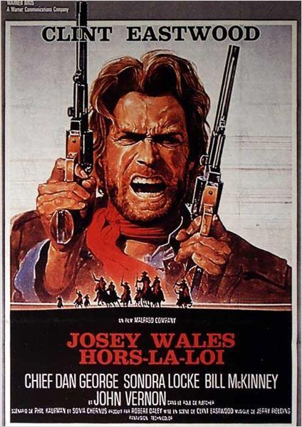Josey Wales hors la loi : Affiche Clint Eastwood