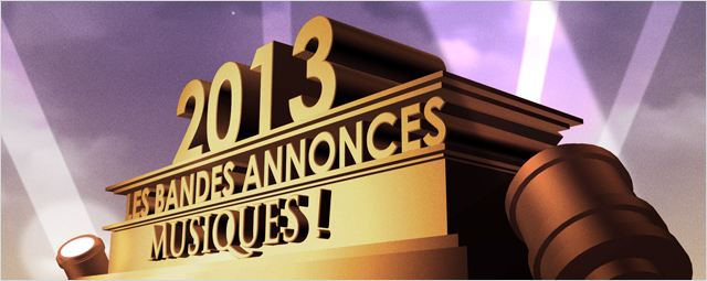 Bandes-annonces 2013 : la s&#233;lection &quot;Musique&quot;