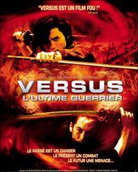 Affiche du film Versus l'ultime guerrier