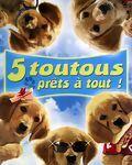 Affiche du film 5 Toutous Prêts à Tout