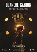Blanche Gardin en direct au cinéma - Bonne nuit Blanche